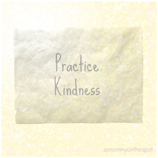 Practice Kindness Mommy on the Spot